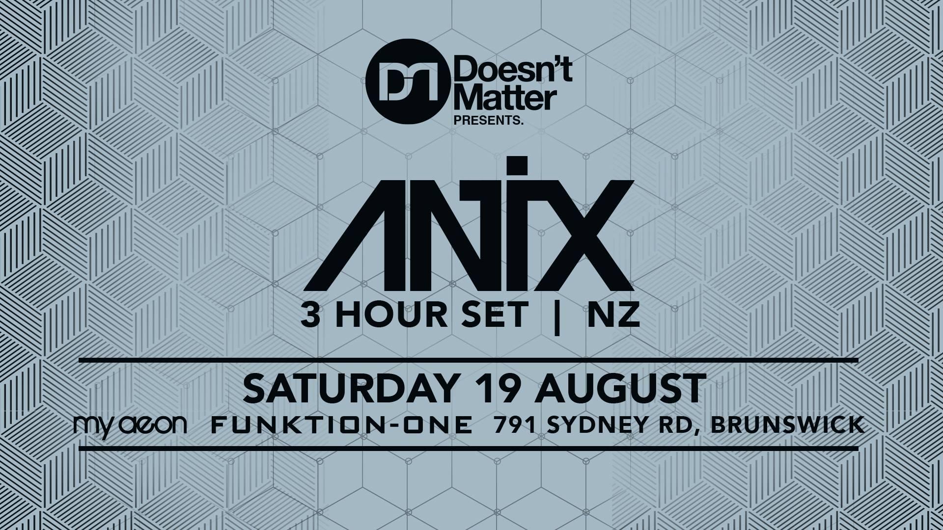 Doesnt't Matter Present Antix (3 hour set) : 18th August 2017