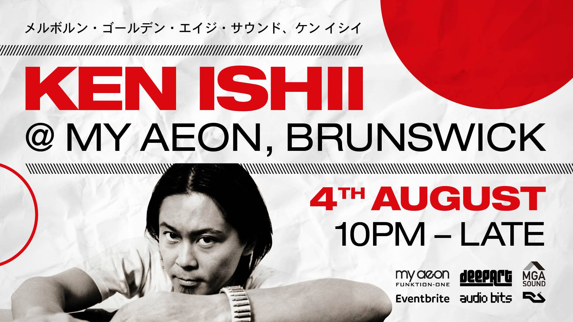 KEN ISHII at My Aeon with MGA SOUND: 4th August 2017