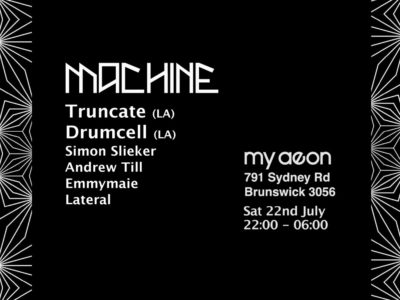 Machine - Truncate/ Drumcell: 22nd July 2017